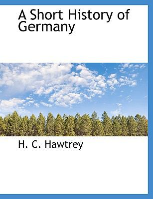 Short History of Germany N/A 9781113894182 Front Cover