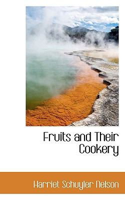 Fruits and Their Cookery N/A 9781115436182 Front Cover