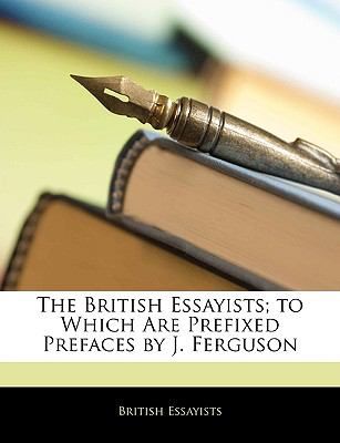 British Essayists; to Which Are Prefixed Prefaces by J Ferguson  N/A edition cover