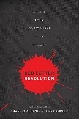 Red Letter Revolution What If Jesus Really Meant What He Said?  2012 9781400204182 Front Cover