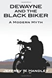 Dewayne and the Black Biker A Modern Myth N/A 9781492269182 Front Cover