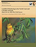 Landbird Monitoring in the North Coast and Cascades Network: Report for the 2006 Pilot Field Season  N/A 9781492892182 Front Cover