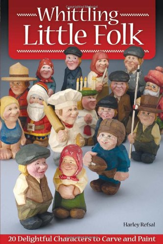 Whittling Little Folk 20 Delightful Characters to Carve and Paint  2011 edition cover
