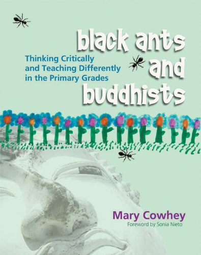Black Ants and Buddhists Thinking Critically and Teaching Differently in the Primary Grades  2006 edition cover