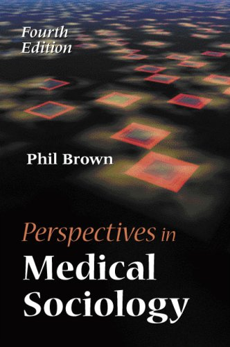 Perspectives in Medical Sociology  4th 2008 edition cover