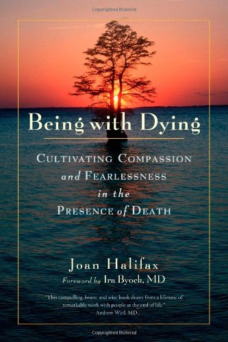 Being with Dying Cultivating Compassion and Fearlessness in the Presence of Death  2014 edition cover