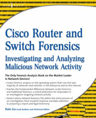 Cisco Router and Switch Forensics Investigating and Analyzing Malicious Network Activity  2009 9781597494182 Front Cover