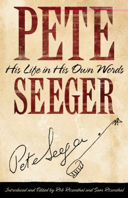 Pete Seeger - His Life in His Own Words   2012 9781612052182 Front Cover