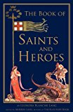 Book of Saints and Heroes   2012 9781936639182 Front Cover