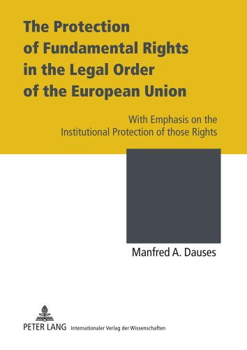 Protection of Fundamental Rights in the Legal Order of the European Union With Emphasis on the Institutional Protection of Those Rights  2011 edition cover