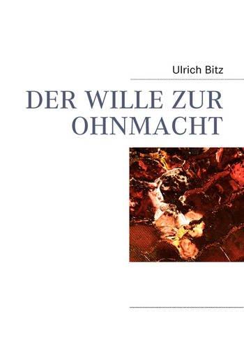 DER WILLE ZUR OHNMACHT   2009 9783837091182 Front Cover
