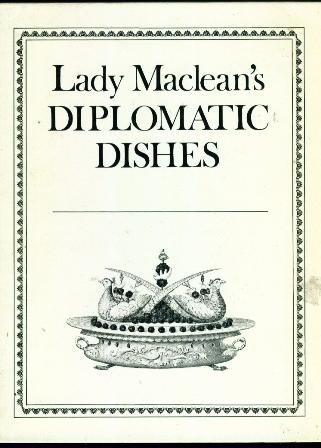 Lady Maclean's Diplomatic Dishes   1975 edition cover
