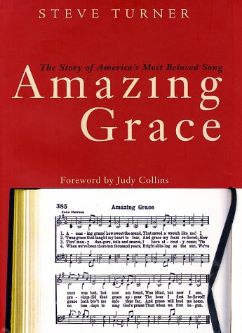 Amazing Grace The Story of America's Most Beloved Song  2002 9780060002183 Front Cover
