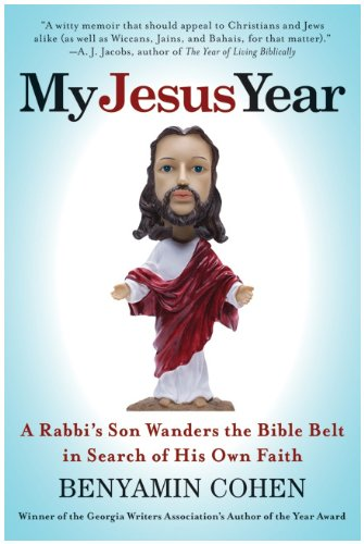My Jesus Year A Rabbi's Son Wanders the Bible Belt in Search of His Own Faith  2009 edition cover