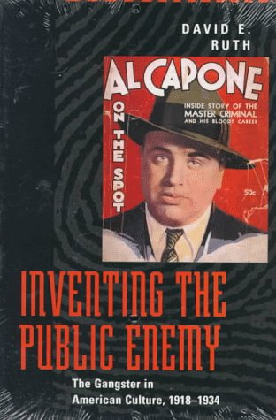 Inventing the Public Enemy The Gangster in American Culture, 1918-1934  1996 edition cover
