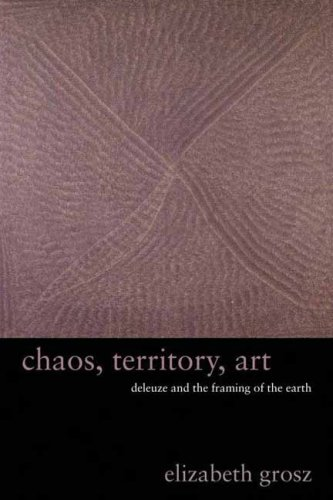 Chaos, Territory, Art Deleuze and the Framing of the Earth  2008 edition cover