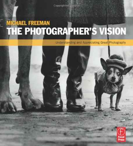 Photographer's Vision Understanding and Appreciating Great Photography  2012 edition cover