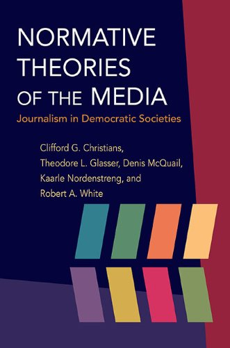 Normative Theories of the Media Journalism in Democratic Societies  2009 edition cover