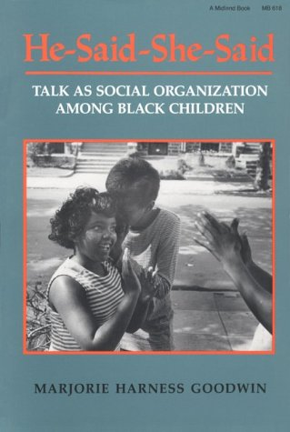 He-Said-She-Said Talk as Social Organization among Black Children N/A edition cover