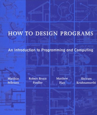 How to Design Programs An Introduction to Programming and Computing  2001 edition cover