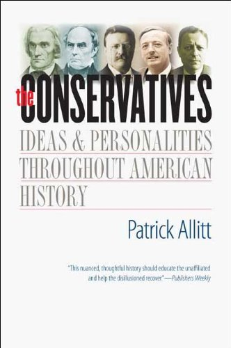 Conservatives Ideas and Personalities Throughout American History  2010 9780300164183 Front Cover