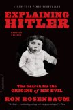 Explaining Hitler The Search for the Origins of His Evil, Updated Edition 2nd 2014 edition cover