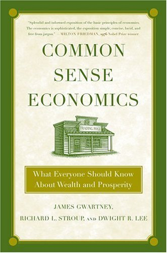 Common Sense Economics What Everyone Should Know about Wealth and Prosperity  2005 edition cover