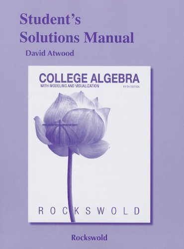 Student's Solutions Manual for College Algebra with Modeling and Visualization  5th 2014 edition cover