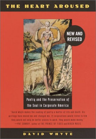 Heart Aroused Poetry and the Preservation of the Soul in Corporate America N/A edition cover