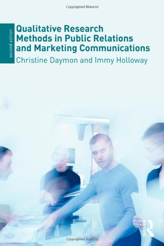 Qualitative Research Methods in Public Relations and Marketing Communications  2nd 2010 (Revised) edition cover