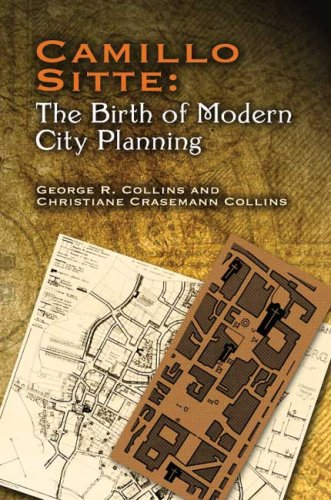 Camillo Sitte: the Birth of Modern City Planning With a Translation of the 1889 Austrian Edition of His City Planning According to Artistic Principles  2006 edition cover