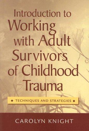 Introduction to Working with Adult Survivors of Childhood Trauma Techniques and Strategies  2009 9780495006183 Front Cover
