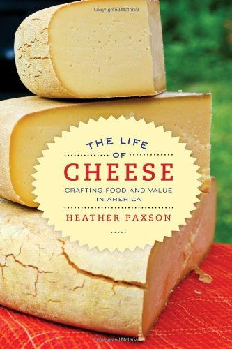 Life of Cheese Crafting Food and Value in America  2013 edition cover