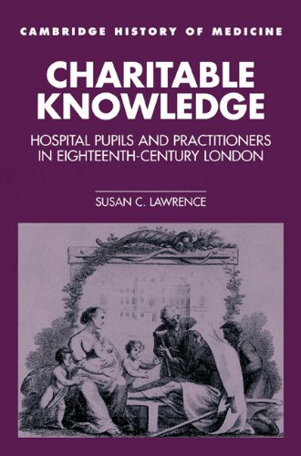 Charitable Knowledge Hospital Pupils and Practitioners in Eighteenth-Century London  2002 9780521525183 Front Cover