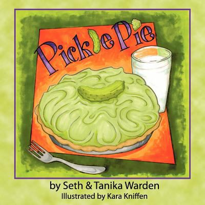 Pickle Pie  N/A 9780615576183 Front Cover