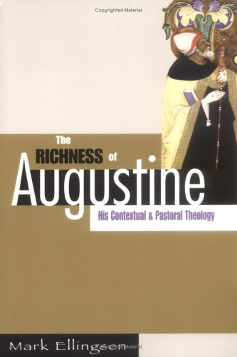 Richness of Augustine His Contextual and Pastoral Theology  2005 9780664226183 Front Cover