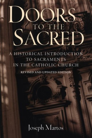 Doors to the Sacred A Historical Introduction to the Sacraments in the Catholic Church  2001 edition cover