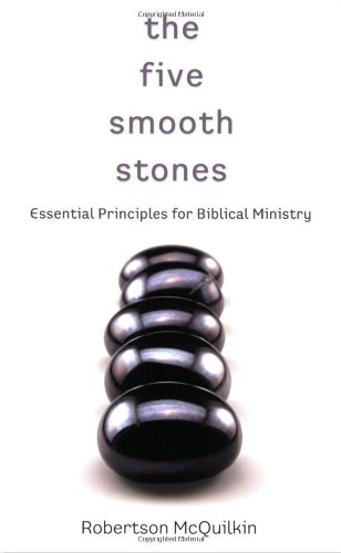Five Smooth Stones Essential Principles for Biblical Ministry  2007 9780805445183 Front Cover