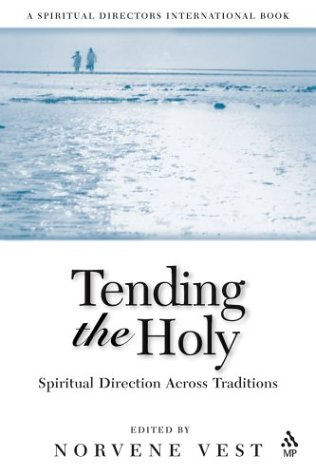 Tending the Holy Spiritual Direction Across Traditions  2003 edition cover