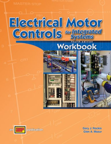 Electrical Motor Controls for Integrated Systems, Fourth Edition  4th 2009 9780826912183 Front Cover