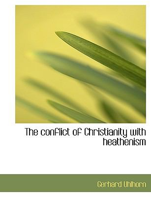 Conflict of Christianity with Heathenism N/A 9781115257183 Front Cover