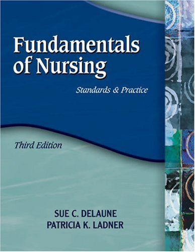 Fundamentals of Nursing Standards and Practice 3rd 2006 (Revised) 9781401859183 Front Cover
