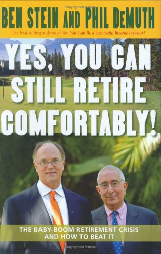 Yes, You Can Still Retire Comfortably The Baby-Boom Retirement Crisis and How to Beat It  2005 9781401903183 Front Cover