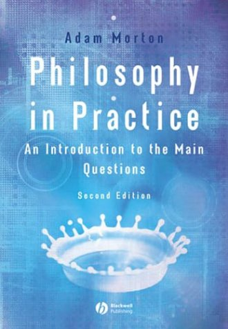 Philosophy in Practice An Introduction to the Main Questions 2nd 2003 (Revised) edition cover