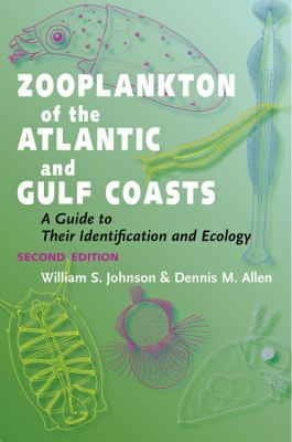 Zooplankton of the Atlantic and Gulf Coasts A Guide to Their Identification and Ecology 2nd 2012 edition cover