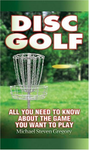 Disc Golf All You Need to Know about the Game You Want to Play  2003 edition cover