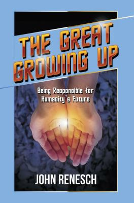 Great Growing Up Being Responsible for Humanity's Future  2011 9781935387183 Front Cover