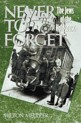Never to Forget The Jews of the Holocaust N/A 9780064461184 Front Cover