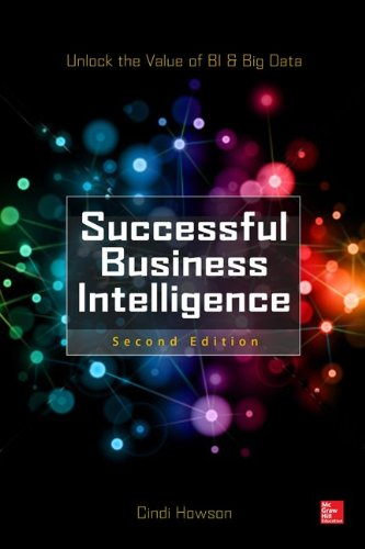 Successful Business Intelligence: Unlock the Value of Bi & Big Data  2013 edition cover