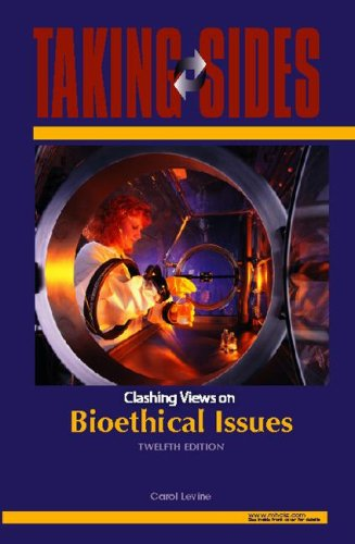 Taking Sides Clashing Views on Bioethical Issues 12th 2008 edition cover